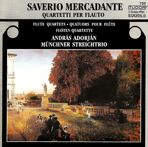 MERCADANTE, S.: Flute Quartets in A minor / C major / E minor / A major (Adorjan, Munich String Trio)