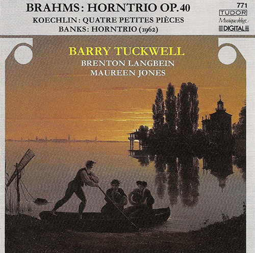BRAHMS, J.: Trio for Violin, Horn and Piano, Op. 40 / KOECHLIN, C.: 4 Petites pieces / BANKS, D.: Horn Trio (Tuckwell, Langbein, Jones)