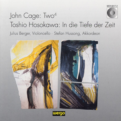 HOSOKAWA, T.: In die Tiefe der Zeit / CAGE, J.: Two4 (Berger, Hussong)