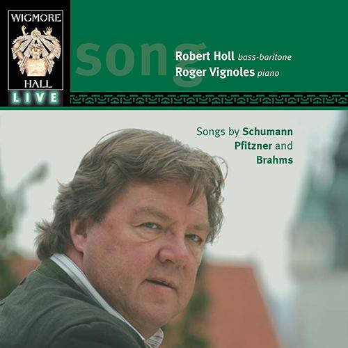 Vocal Recital: Holl, Robert - SCHUMANN, R. / PFITZNER, H. / BRAHMS, J.