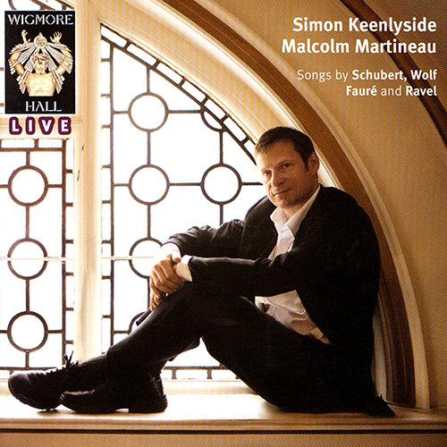 Vocal Recital: Keenlyside, Simon - SCHUBERT, F. / WOLF, H. / FAURE, G. / RAVEL, M. / POULENC, F.