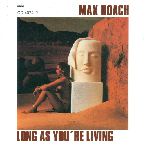 MAX ROACH QUINTET: Long as You're Living