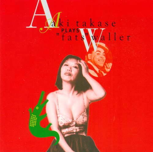 TAKASE, Aki: Aki Takase Plays Fats Waller