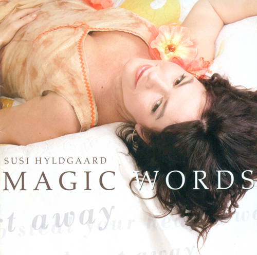 HYLDGAARD, Susi: Magic Words To Steal Your Heart Away